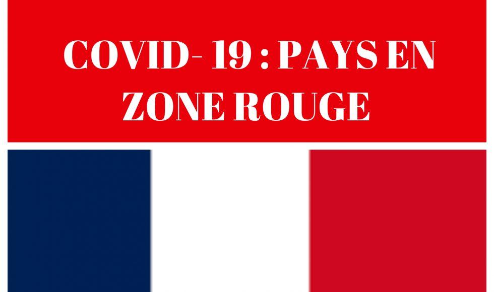 CONDITIONS DE VOYAGES EN FRANCE DEPUIS PAYS CLASSES ZONE ROUGE